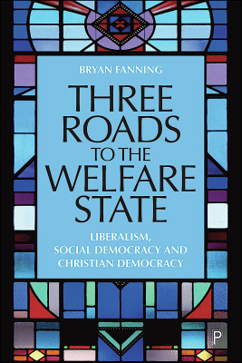 Three Roads to the Welfare State cover.