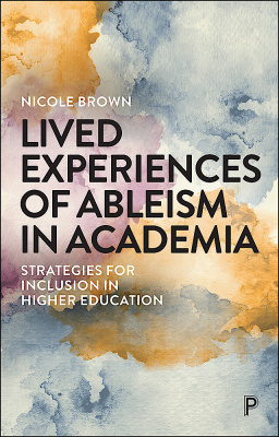 Lived Experiences of Ableism in Academia cover.